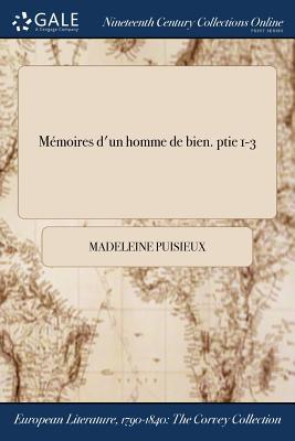 Memoires DUn Homme de Bien. Ptie 1-3 Paperback, Gale Ncco, Print Editions