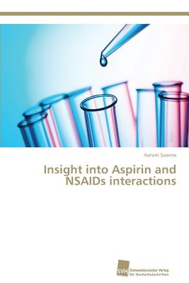 Insight Into Aspirin and NSAIDS Interactions Paperback, Sudwestdeutscher Verlag Fur Hochschulschrifte