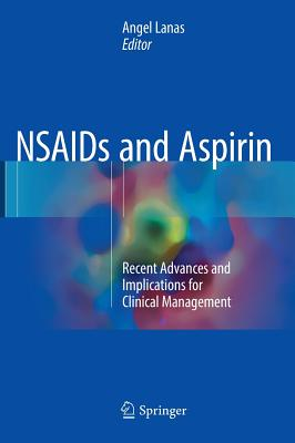 NSAIDS and Aspirin: Recent Advances and Implications for Clinical Management Hardcover, Springer