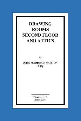 Drawing Rooms Second Floor and Attics Paperback, Createspace Independent Publishing Platform