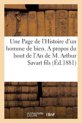 Une Page de LHistoire DUn Homme de Bien. a Propos Du Bout de LAn de M. Arthur Savart Fils Paperback, Hachette Livre - Bnf