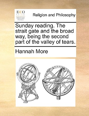 Sunday Reading. the Strait Gate and the Broad Way Being the Second Part of the Valley of Tears. Paperback, Gale Ecco, Print Editions