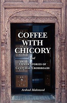 Coffee with Chicory: And Other Stories of Cultural Crossroads Paperback, McE Consultants, Incorporated