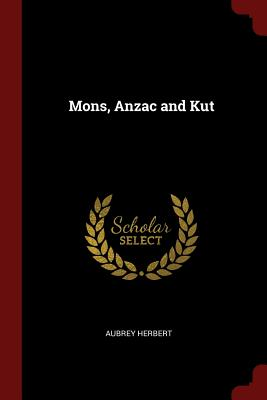 Mons Anzac and Kut Paperback, Andesite Press