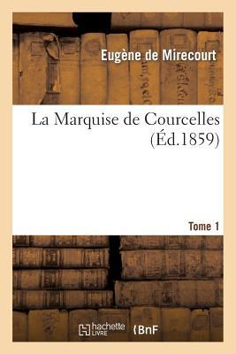 La Marquise de Courcelles. Tome 1, Hachette Livre - Bnf