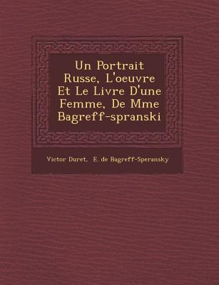 Un Portrait Russe L'Oeuvre Et Le Livre D'Une Femme de Mme Bagr Eff-Sp Ranski, Saraswati Press