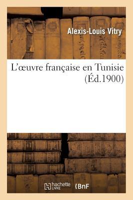 L'Oeuvre Francaise En Tunisie, Hachette Livre - Bnf