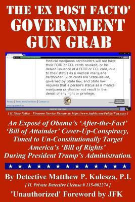The 'ex Post Facto' Government Gun Grab: Marijuana and the 2nd Amendment Paperback, Stonehenge Ventures, LLC