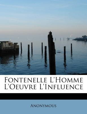 Fontenelle L'Homme L'Oeuvre L'Influence Paperback, BiblioLife